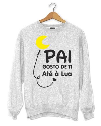 Pai gosto de ti ate a Lua-personalizada-estampagem-aveiro-Coimbra-Anadia-roupa-T-SHIRT-SWEAT-HOODIE-sweatshirt-casaco-inprint-sweat-