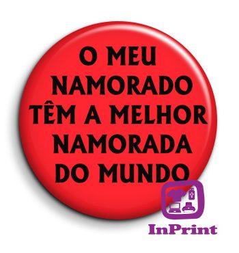 o-meu-namorado-tem-a-melhor-namorada-do-mundol-pin_button-cracha-personalizado-aveiro-portugal-coimbra-site