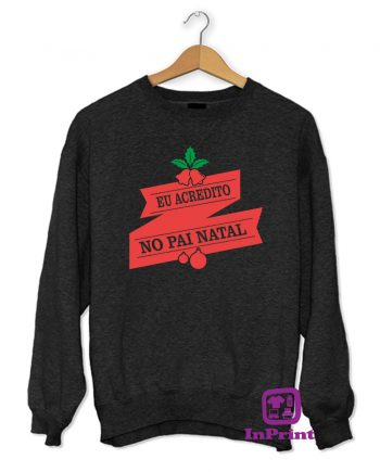 Eu Acredito no Pai-Natal-estampagem-aveiro-Coimbra-Anadia-roupa-T-SHIRT-SWEAT-HOODIE-sweatshirt-casaco-inprint-comprar-online-personalizado-bordado Jumper sweat