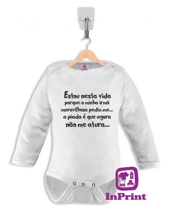 -Estou-nesta-vida-porque-baby-body-personalizada-estampagem-aveiro-Coimbra-Anadia-Portugal-roupa-comprar-foto-online-bebe-manga-comprida
