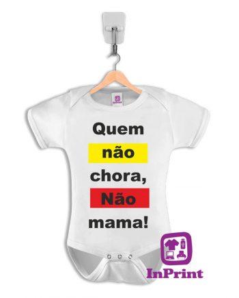 Quem-Não-chora-Não-mama-personalizada-estampagem-aveiro-Coimbra-Anadia-Portugal-roupa-comprar-foto-online-bebe-baby-body