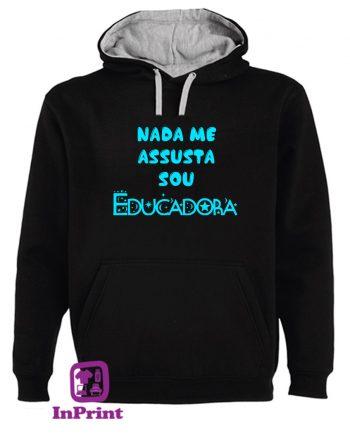 Nada-me-assusta-Sou-Educadora-estampagem-aveiro-Coimbra-Anadia-roupa-HOODIE-sweatshirt-casaco-inprint-comprar-online-personalizado-bordado-prenda-oferecer-sweat-site