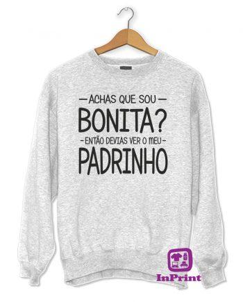 Achas que sou bonita PADRINHO-estampagem-aveiro-Coimbra-Anadia-roupa-HOODIE-sweatshirt-casaco-inprint-comprar-online-personalizado-bordado-Jumper0
